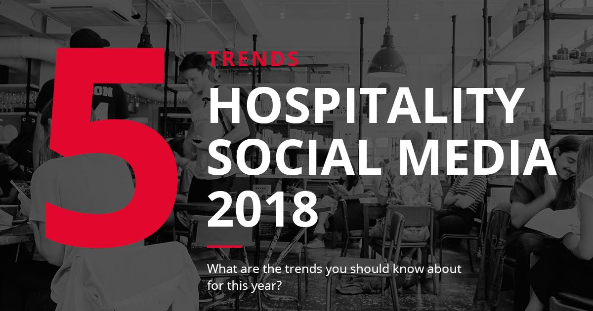 Social Media Trends 2018 hospitality