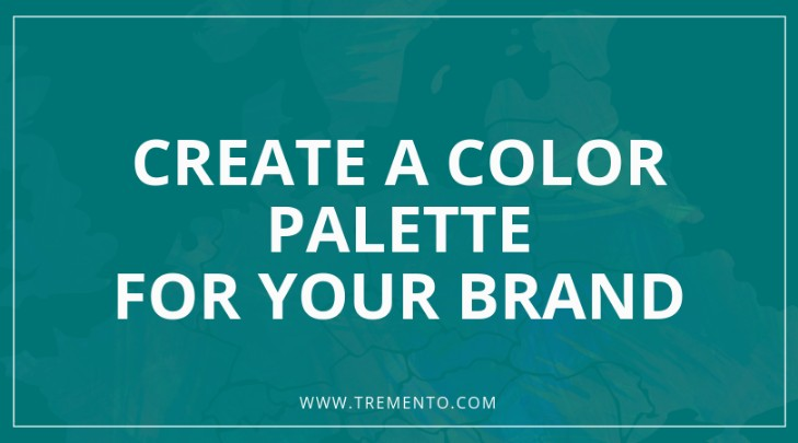How to create a color palette for your brand - Hospitality Marketing and content creation - Tremento