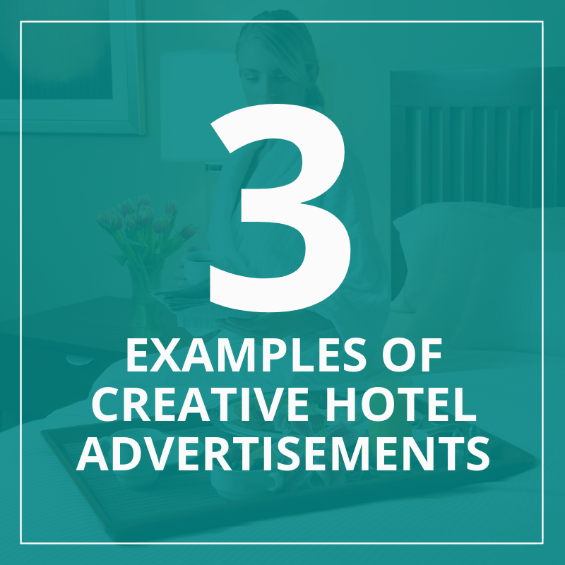 Creative Hotel Advertisements - Campaigns to spark your mind - Examples to inspire you