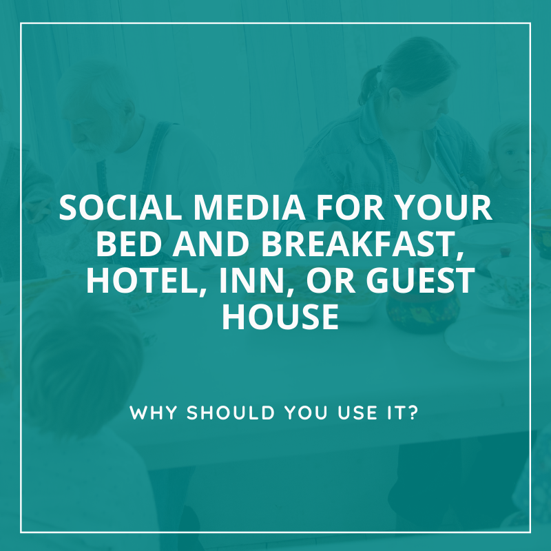 Social media for bed and breakfast