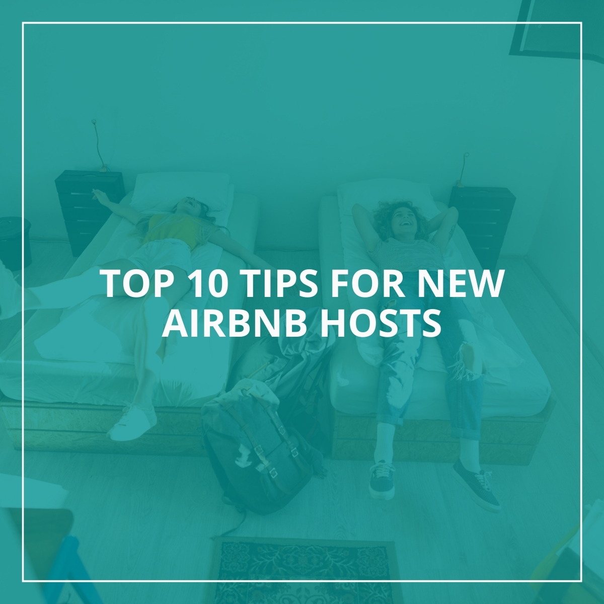 top 10 tips for new airbnb hosts