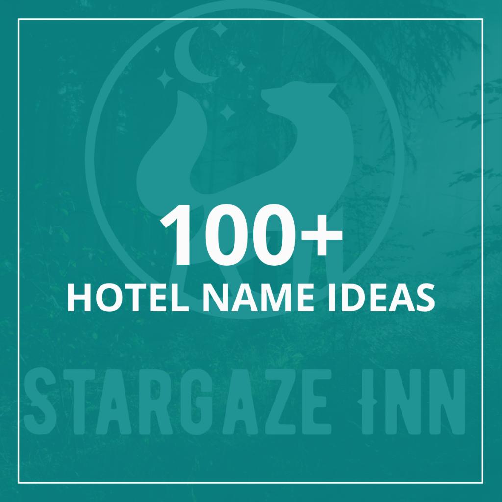 Hotel Names - 100 Ideas