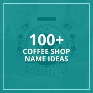 Coffee Shop Names - 100 ideas