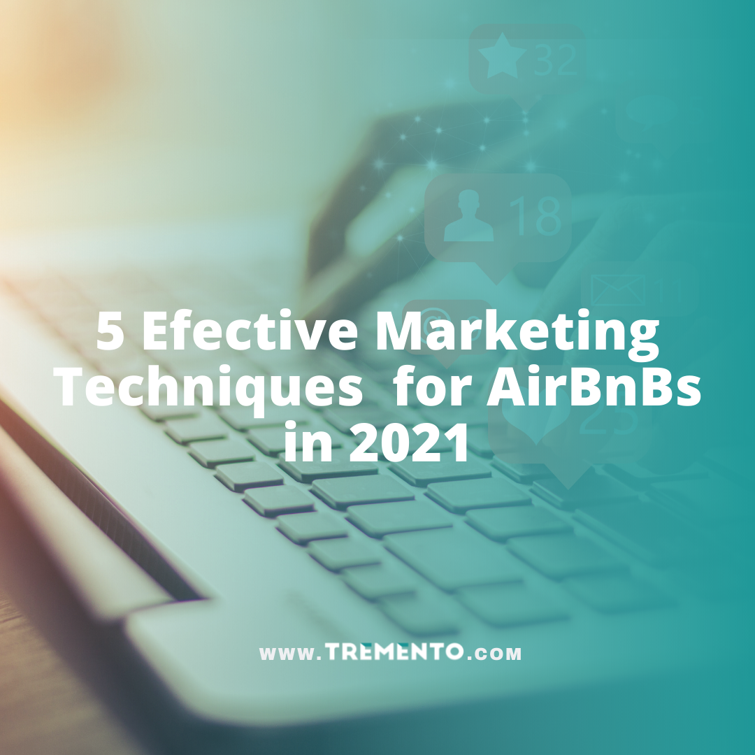 5 Effective Marketing Techniques for AirBnBs in 2021