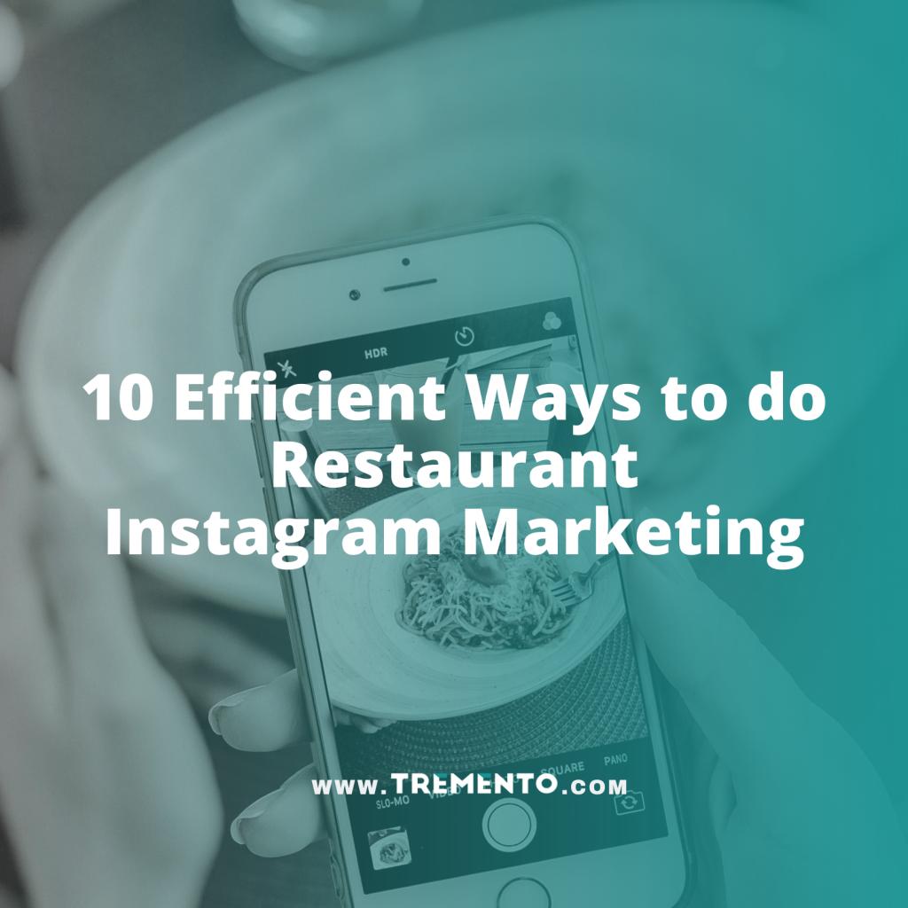 10 Efficient Ways to do Restaurant Instagram Marketing