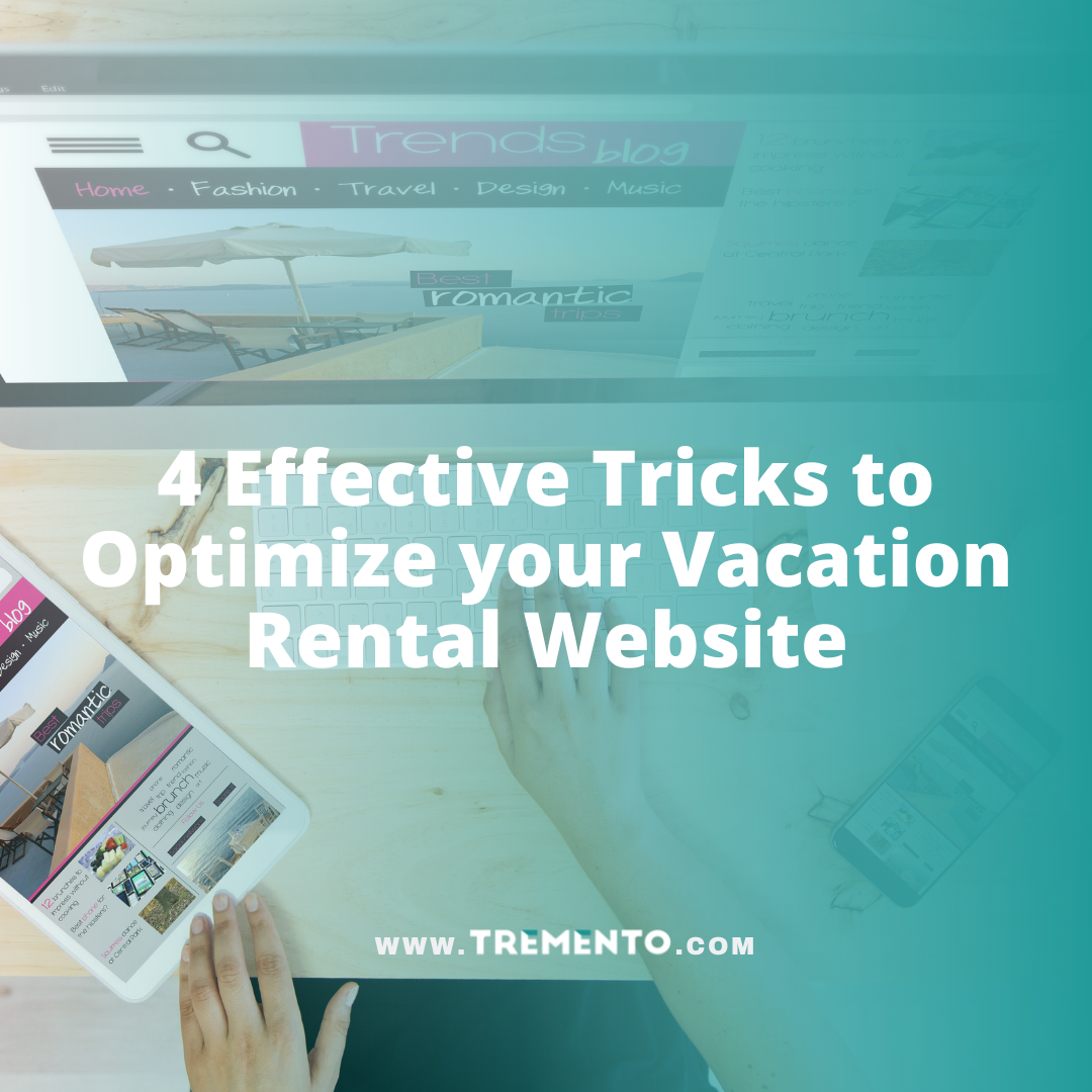 4 Effective Tricks to Optimize your Vacation Rental Website