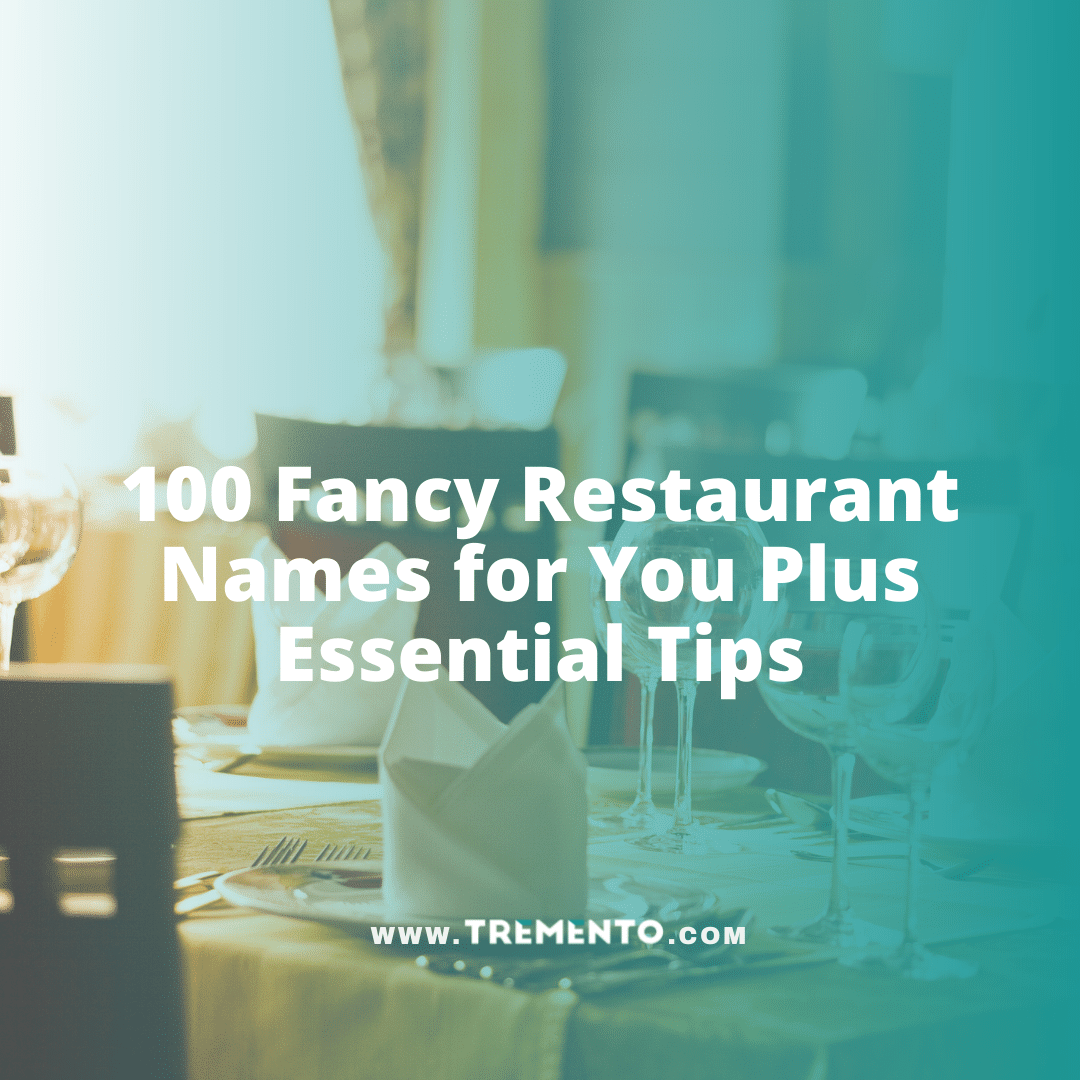 100 Fancy Restaurant Names for You Plus Essential Tips