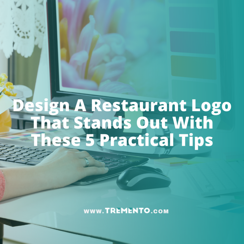 Design A Restaurant Logo That Stands Out With These 5 Practical Tips
