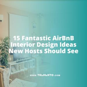 15 Fantastic AirBnB Interior Design Ideas New Hosts Should See