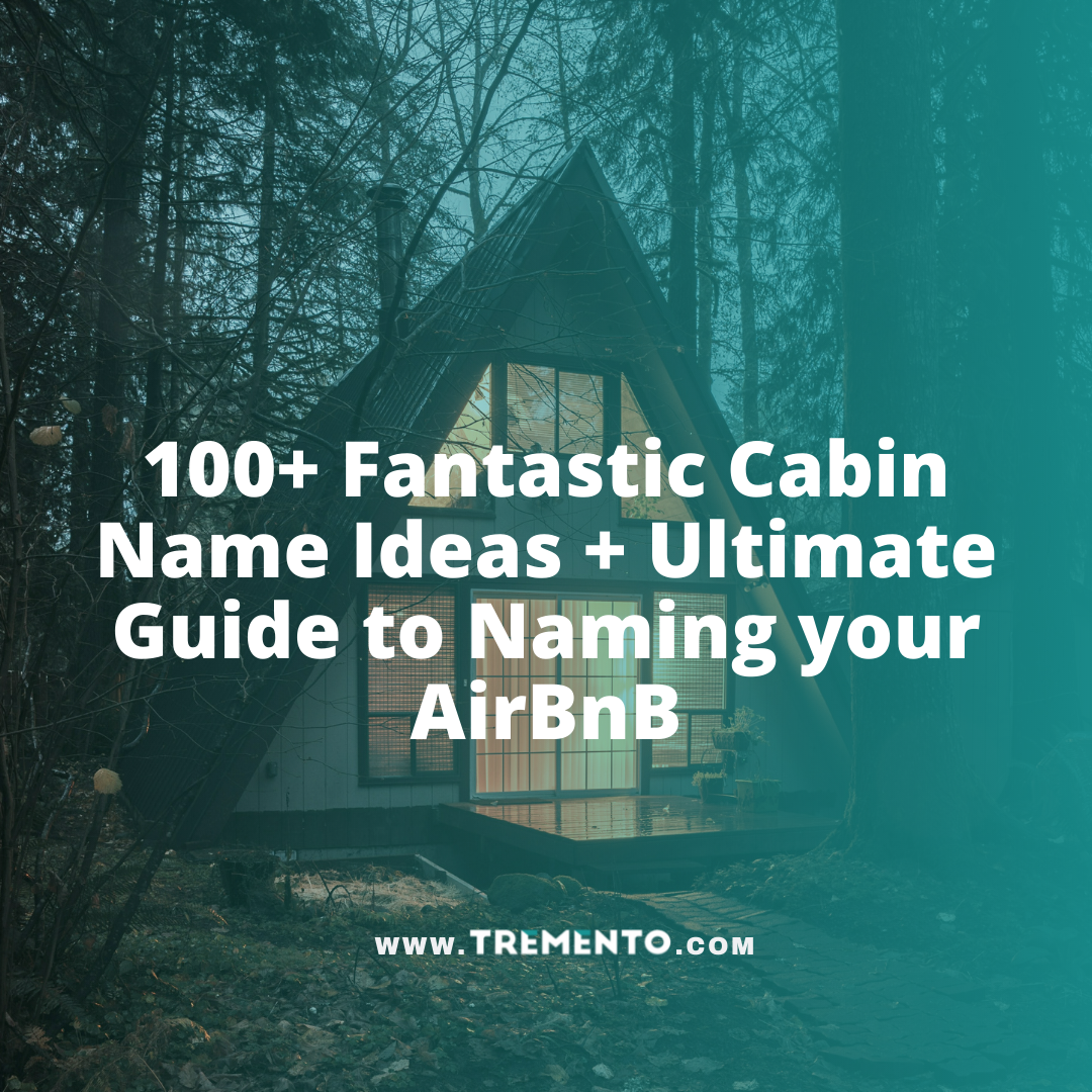 100+ Fantastic Cabin Name Ideas + Ultimate Guide to Naming your AirBnB