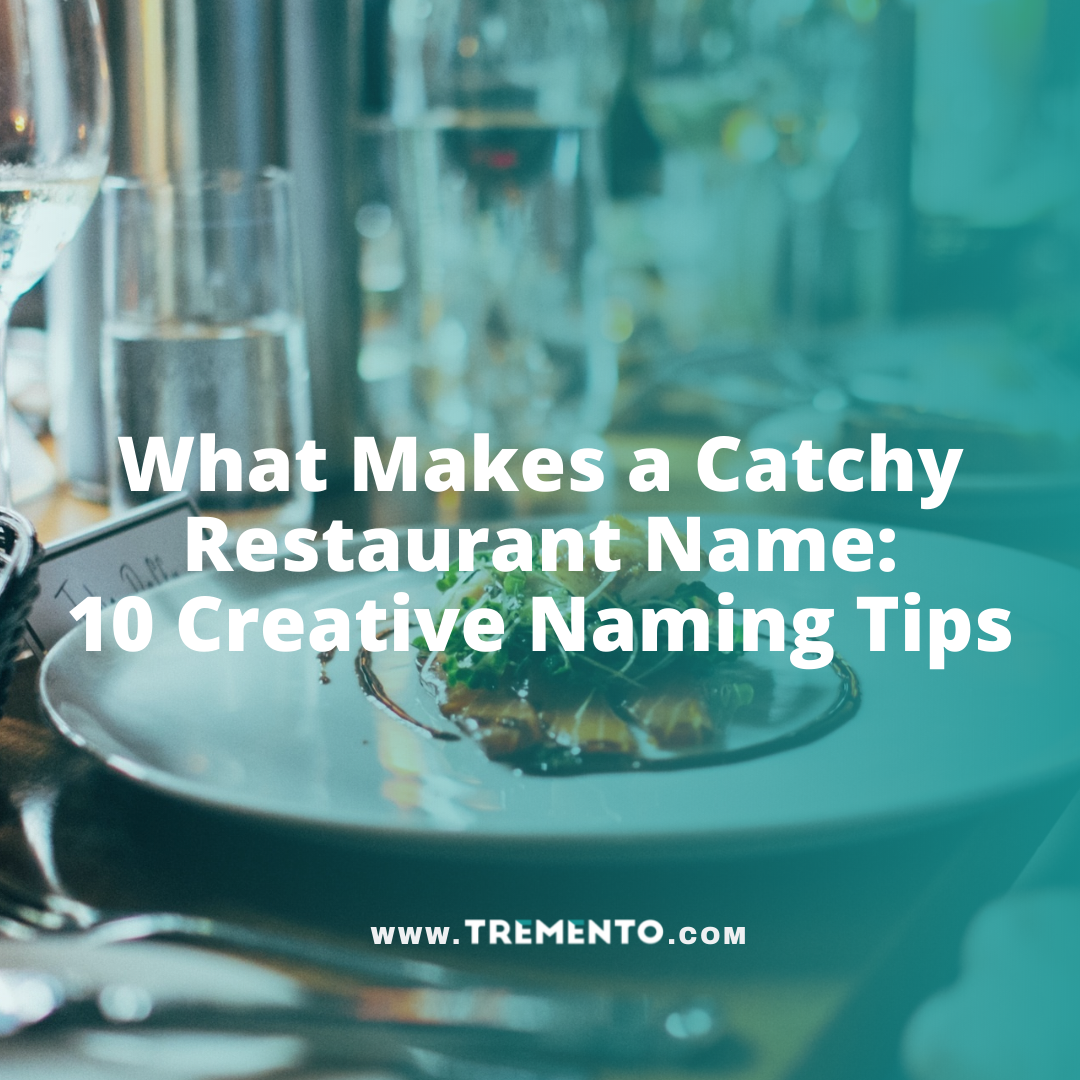 What Makes a Catchy Restaurant Name: 10 Creative Naming Tips